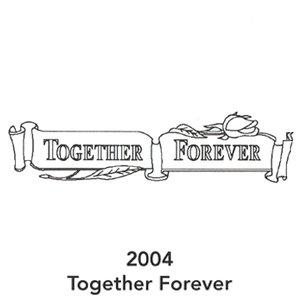 2004 Engraved Together Forever Design